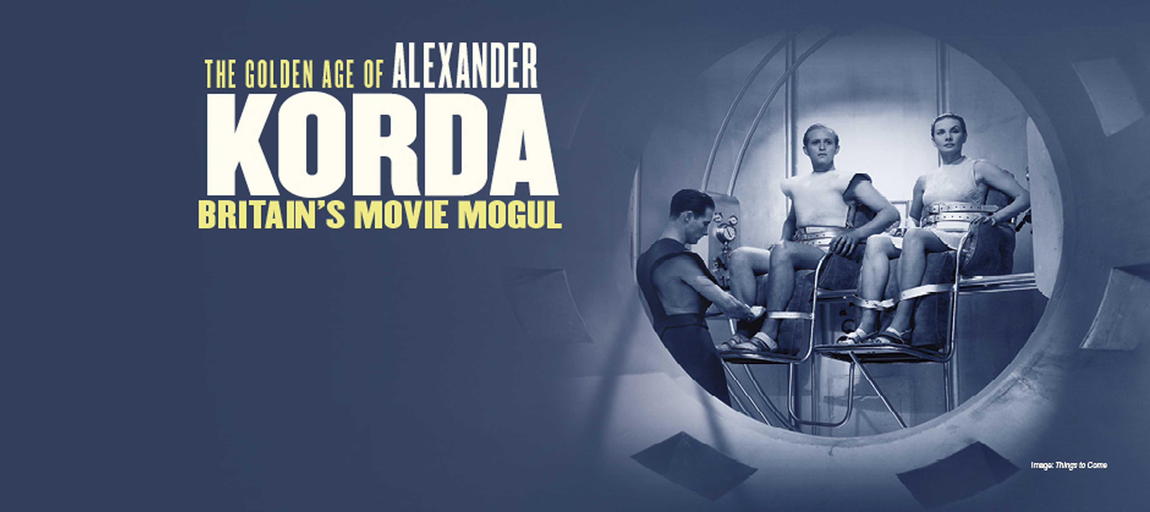 The Golden Age of Alexander Korda: Britain's Movie Mogul