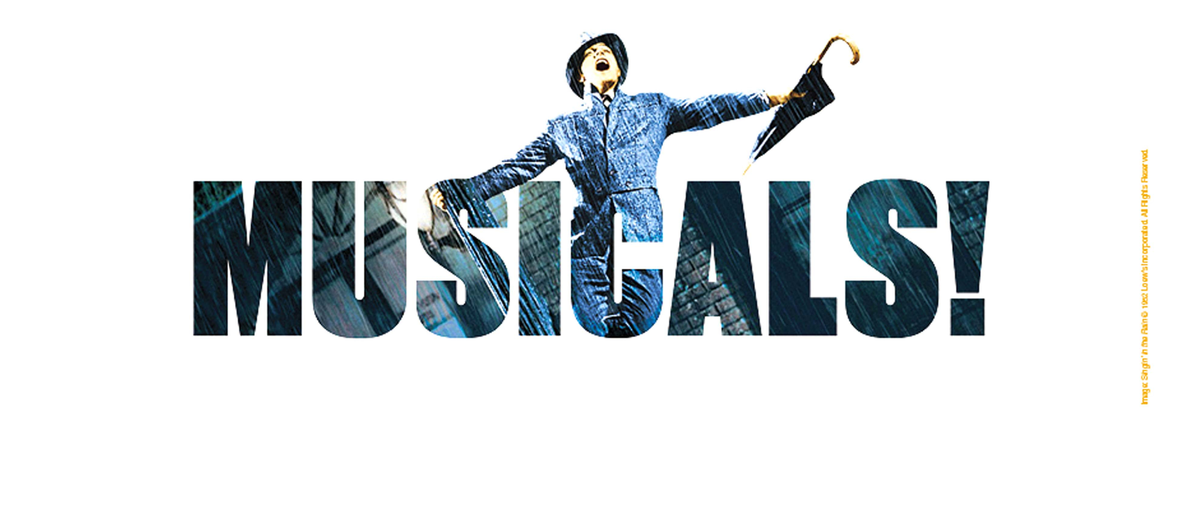 Musicals! The Greatest show on Earth