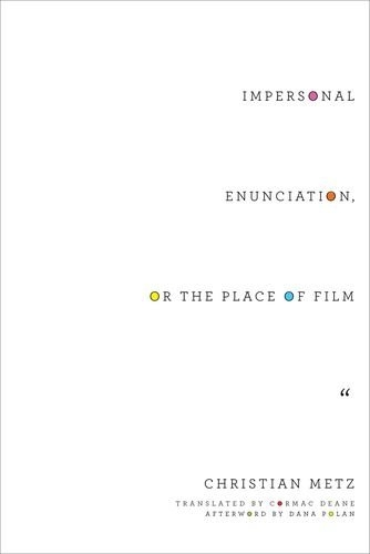 Buy Impersonal Enunciation, or the Place of Film