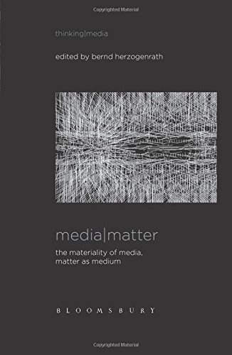 Buy Media Matter: The Materiality of Media, Matter as Medium
