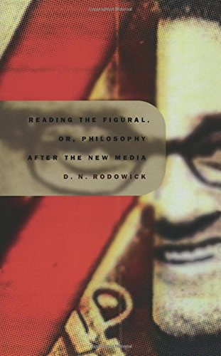 Buy Reading the Figural, or Philosophy After the New Media