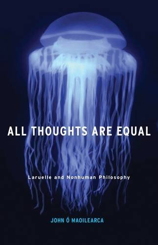 Buy All Thoughts are Equal: Laruelle and Nonhuman Philosophy