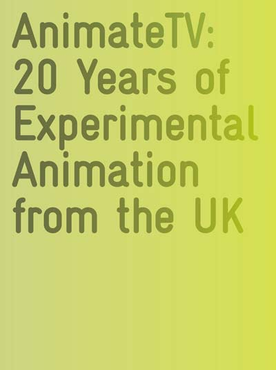 Buy Animate TV: 20 Years of Experimental Animation from the UK