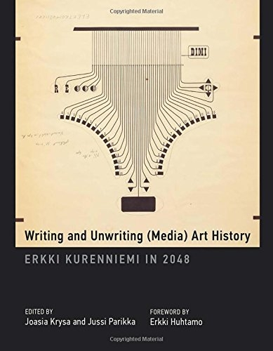 Buy Writing and Unwriting (Media) Art History: Erkki Kurenniemi in 2048