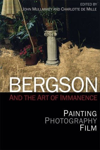 Buy Bergson and the Art of Immanence: Painting, Photography, Film