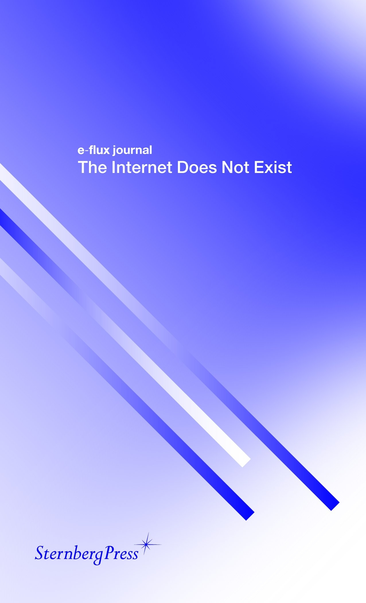 Buy E-Flux Journal - the Internet Does Not Exist