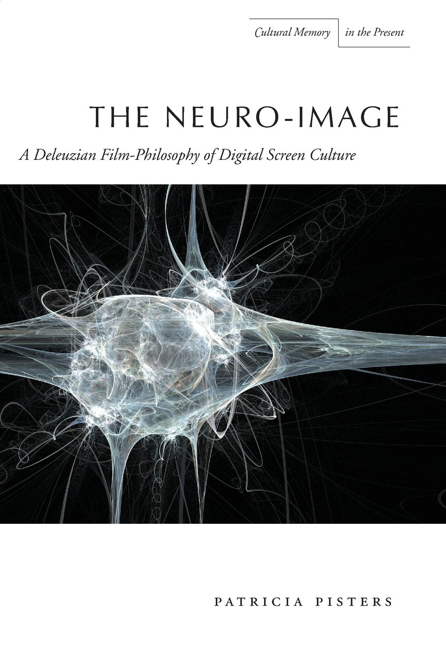 Buy The Neuro-Image: A Deleuzian Film-Philosophy of Digital Screen Culture