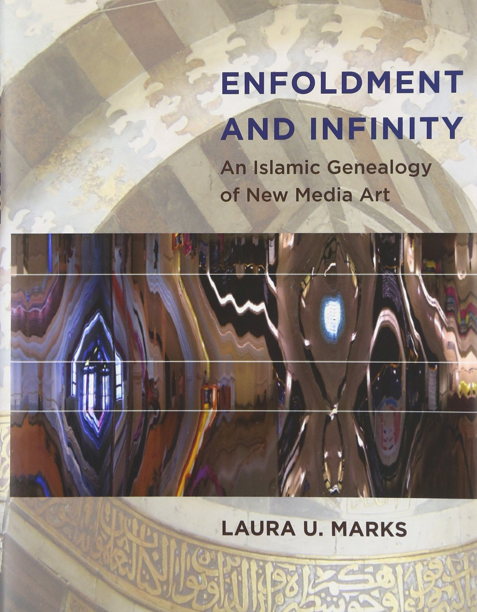 Buy Enfoldment and Infinity: An Islamic Genealogy of New Media Art