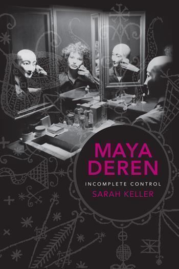 Buy Maya Deren: Incomplete Control