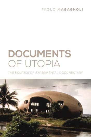 Buy Documents of Utopia: The Politics of Experimental Documentary