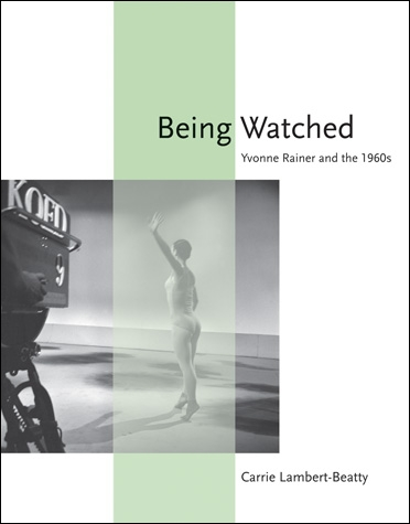 Buy Being Watched: Yvonne Rainer and the 1960s