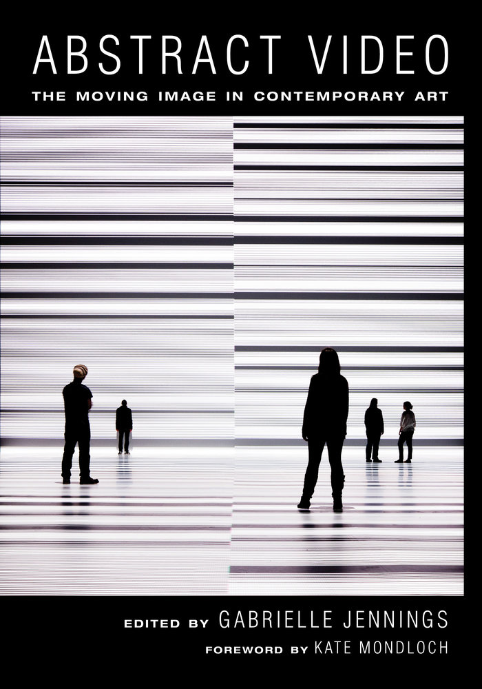 Buy Abstract Video: The Moving Image in Contemporary Art