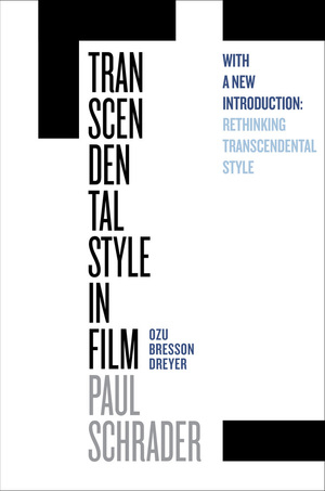 Buy Transcendental Style in Film: Ozu, Bresson, Dreyer (new 2018 edition)