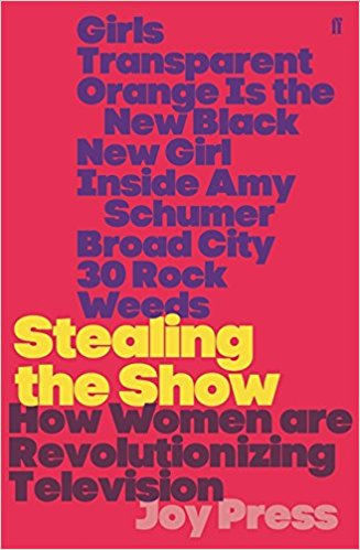 Buy Stealing the Show: How Women Are Revolutionising Television