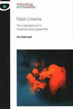 Buy Flesh Cinema: The Corporeal Turn in American Avant-garde Film