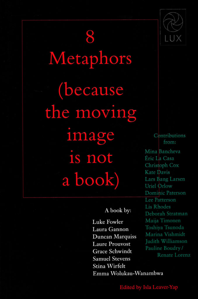 Buy 8 Metaphors (because the moving image is not a book)