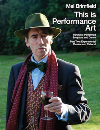Buy This is Performance Art: Part One: Performed Sculpture & Dance + Part Two: Experimental Theatre & Cabaret