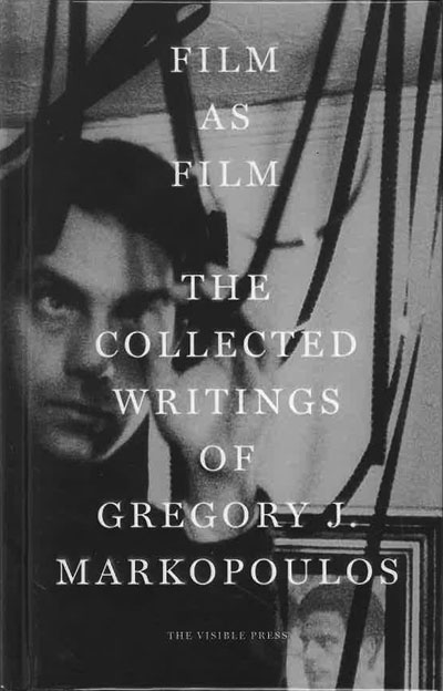 Buy Film as Film: The Collected Writings of Gregory J. Markopoulos
