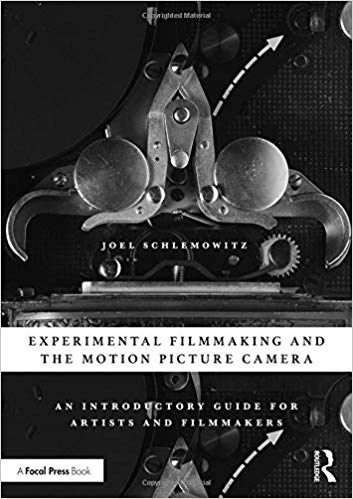 Buy Experimental Filmmaking and the Motion Picture Camera: An Introductory Guide for Artists and Filmmakers