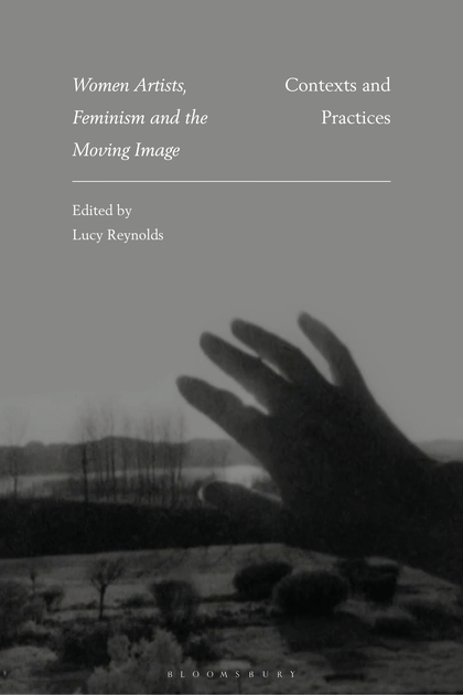 Buy Women Artists, Feminism and the Moving Image: Contexts and Practices
