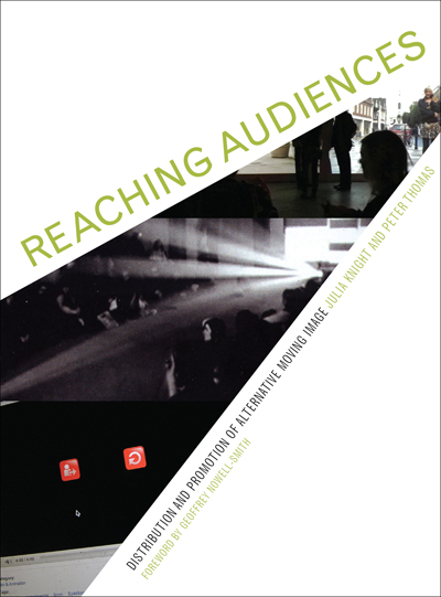 Buy Reaching Audiences Distribution and Promotion of Alternative Moving Image