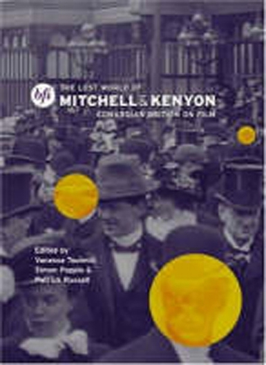 Buy The Lost World of Mitchell and Kenyon: Edwardian Britain on Film (Book)