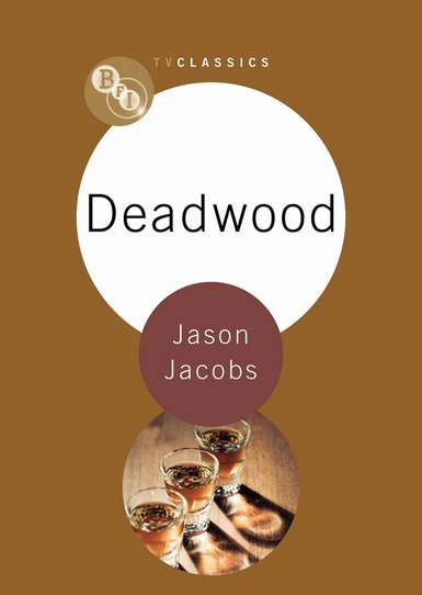 Buy Deadwood: BFI TV Classic
