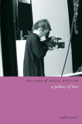 Buy The Cinema of Sally Potter - A Politics of Love