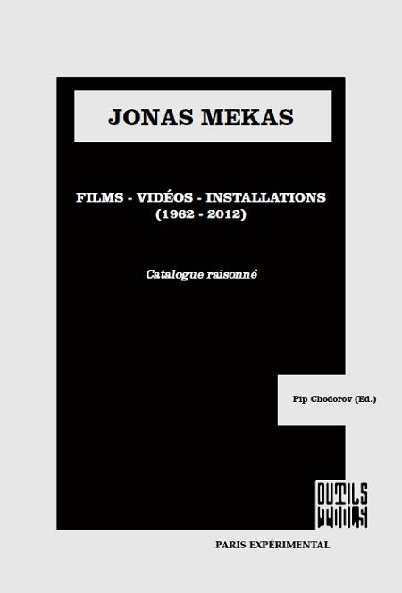 Buy Jonas Mekas: Catalogue Raisonne - FILMS, VIDEOS & INSTALLATIONS (1962-2012)