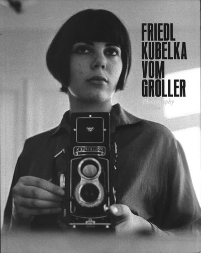 Buy Friedl Kubelka (vom Groller): Photography and Film
