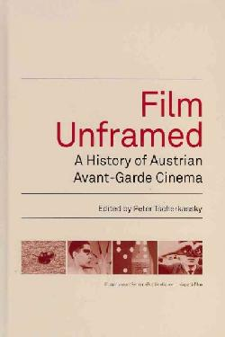 Buy Film Unframed - A History of Austrian Avant-Garde Cinema