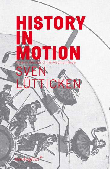 Buy History in Motion: Time in the Age of the Moving Image