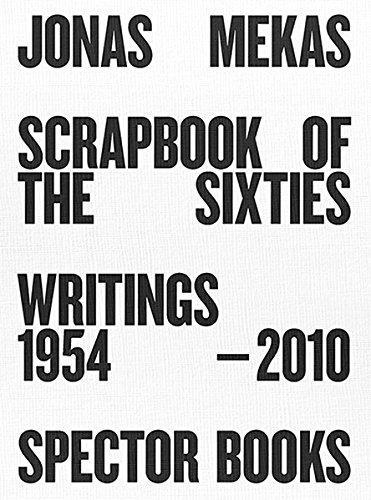 Buy Scrapbook of the Sixties: Writings 1958 – 2010