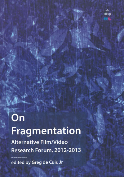 Buy On Fragmentation (Alternative Film / Video Research Forum 2013)