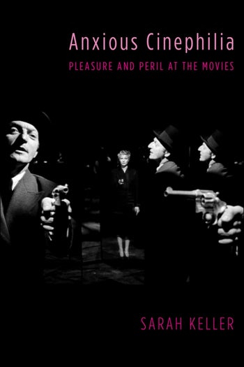 Buy Anxious Cinephilia: Pleasure and Peril at the Movies