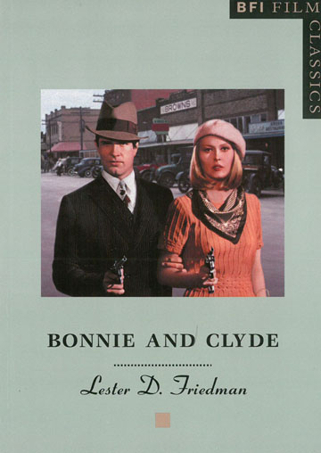 Buy Bonnie and Clyde: BFI Film Classics