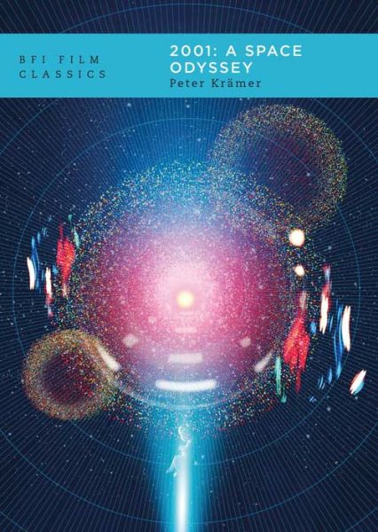 2001: A Space Odyssey: BFI Film Classics