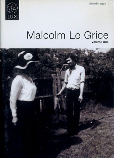 Afterimages 1: Malcolm Le Grice Volume One