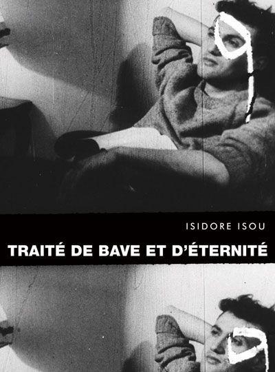 Traite de Bave et d'Eternite: On Venom and Eternity - Isidore Isou