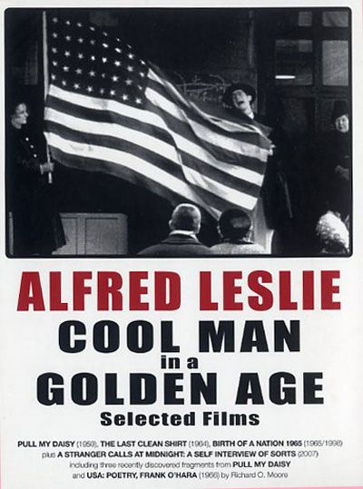 Cool Man in a Golden Age (incl Pull My Daisy) - Alfred Leslie (with Robert Frank & Frank O'Hara)