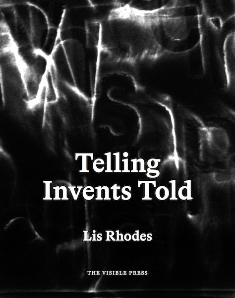 Telling Invents Told - Lis Rhodes