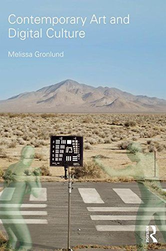 Contemporary Art and Digital Culture - Melissa Gronlund