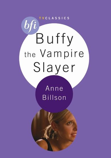 Buffy the Vampire Slayer: BFI TV Classics