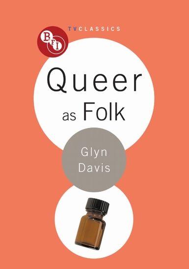 Queer as Folk: BFI TV Classics