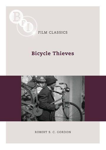 Bicycle Thieves: BFI Film Classics