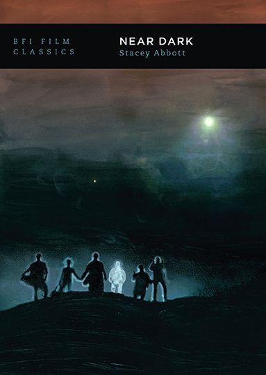Near Dark: BFI Film Classics