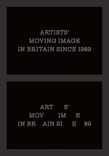 Artists' Moving Image in Britain Since 1989
