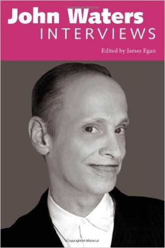 John Waters Interviews (Book Cover)