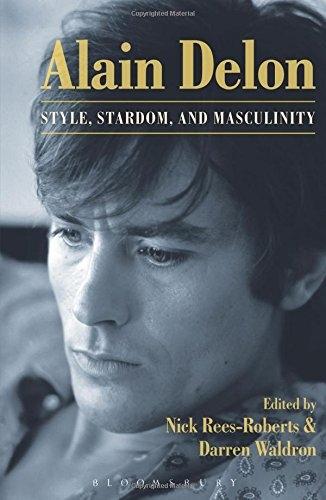 Buy Alain Delon: Style, Stardom, and Masculinity