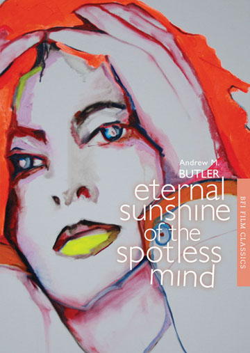 Buy Eternal Sunshine of the Spotless Mind: BFI Film Classics